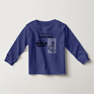 Material Test engineer (infant) Toddler T-Shirt