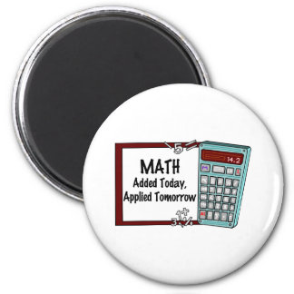 Math : Added Today, Applied Tomorrow 6 Cm Round Magnet