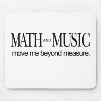 Math and Music _ move me beyond measure Mouse Pad