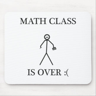 Math Class is Over :( Mouse Pad