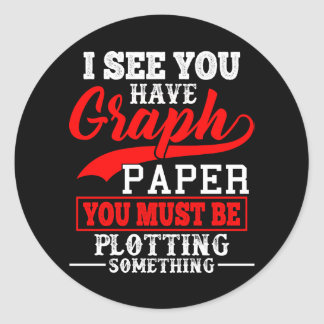 Math Graph paper plotting something Pun Teacher Classic Round Sticker