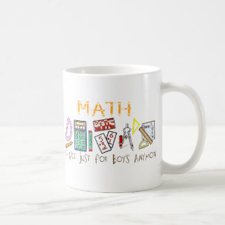 Math : It's Not Just For Boys Anymore Coffee Mug