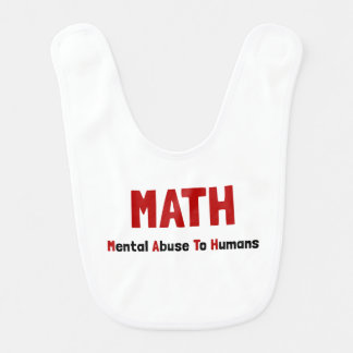 Math Mental Abuse Bib