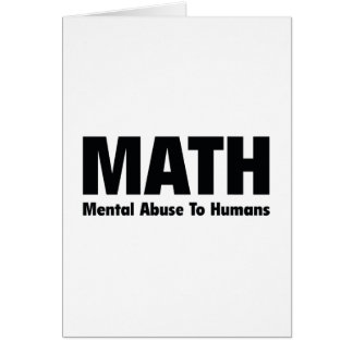MATH Mental Abuse To Humans Card