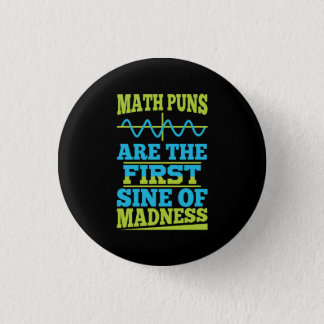 Math Puns Sine of madness! Math Teacher Joke 3 Cm Round Badge