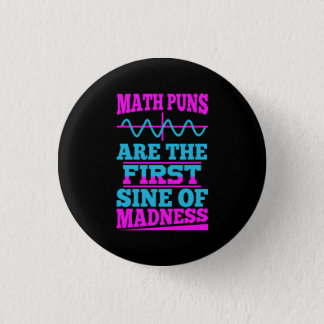 Math Puns Sine of madness! Math Teacher Joke 3 Cm Round Badge
