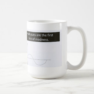 Math Puns Sine of Madness Mug, Humour Basic White Mug