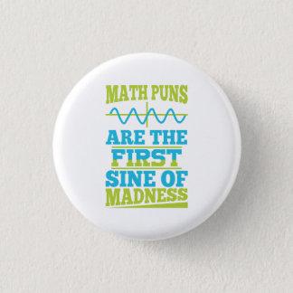 Math Puns Sine of madness! Teacher Joke Button