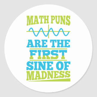 Math Puns Sine of madness! Teacher Joke Sticker