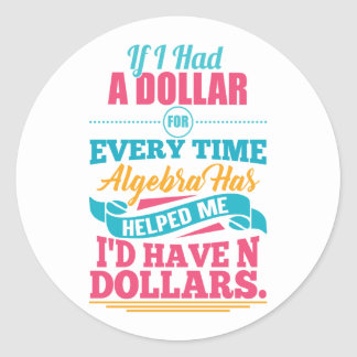 Math Teacher Algebra Equation Pun N Dollars Sticke Classic Round Sticker