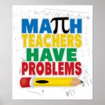 Math Teacher Have Problems Poster