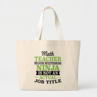 Math Teacher Multitasking Ninja not a job title Large Tote Bag