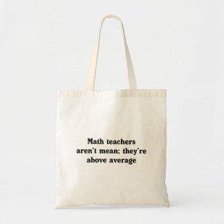 Math Teachers Are Above Average Budget Tote Bag