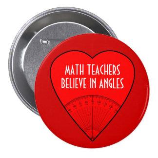 Math Teachers Believe In Angles 7.5 Cm Round Badge