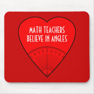 Math Teachers Believe In Angles Mouse Pad