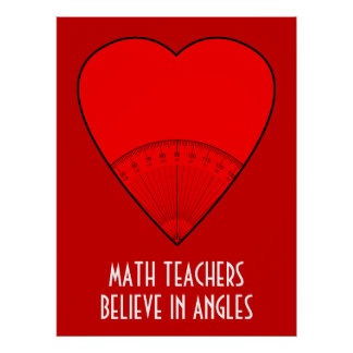 Math Teachers Believe In Angles Poster