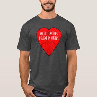 Math Teachers Believe In Angles T-Shirt