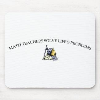 Math Teachers Solve Life's Problems Mouse Pad