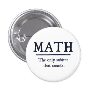 Math The Only Subject That Counts 3 Cm Round Badge