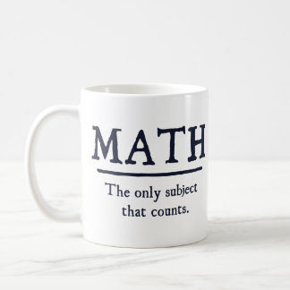 Math The Only Subject That Counts Basic White Mug