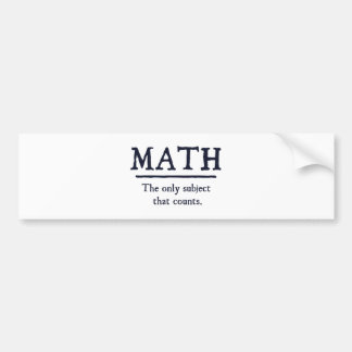Math The Only Subject That Counts Bumper Sticker