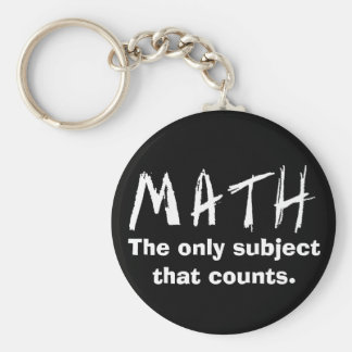 Math The Only Subject That Counts Button Key Ring