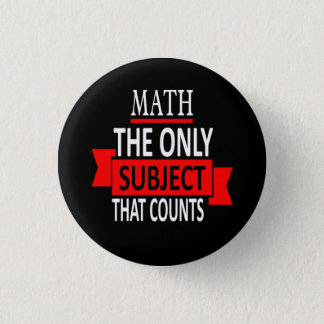 Math. The only subject that counts. Math Pun Joke 3 Cm Round Badge