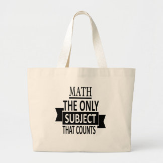 Math. The only subject that counts. Math Pun Joke Large Tote Bag
