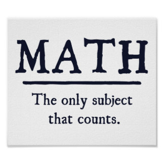 Math The Only Subject That Counts Poster