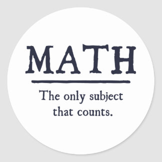 Math The Only Subject That Counts Round Sticker