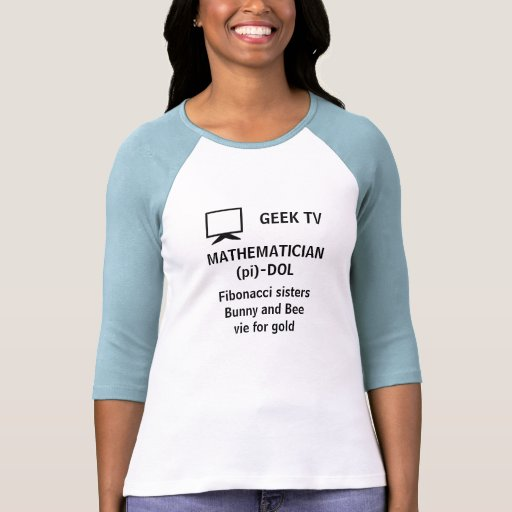 MATHEMATICIAN (pi)-DOL - a GEEK TV shirt