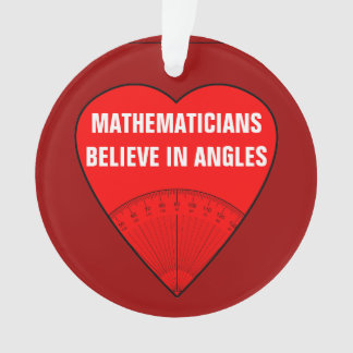 Mathematicians Believe In Angles Ornament
