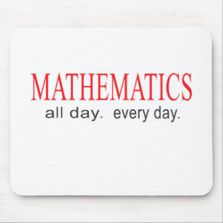Mathematics _ all day _ every day. mouse pad