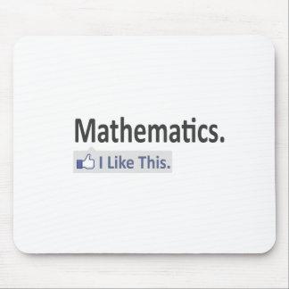 Mathematics...I Like This Mousepads
