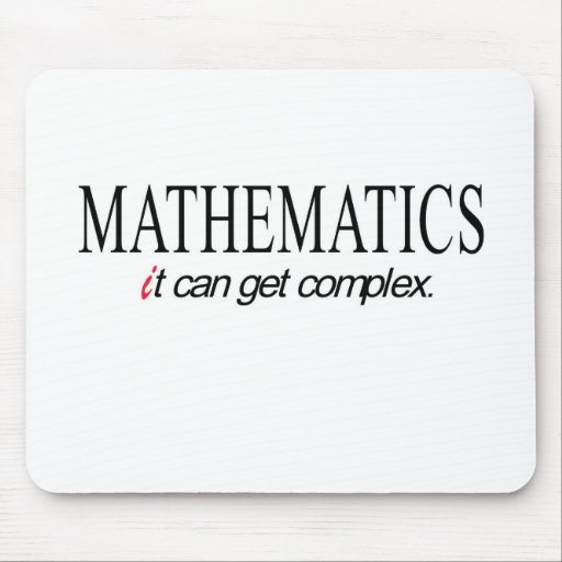 Mathematics _ it can get complex mouse pad