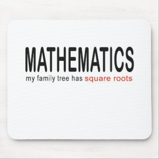 Mathematics _ my family tree has square roots_blk mousepad