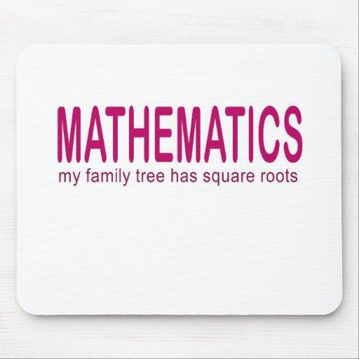 Mathematics _ my family tree has square roots mousepad