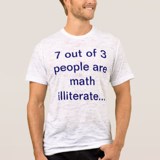 maths illiterate T-Shirt