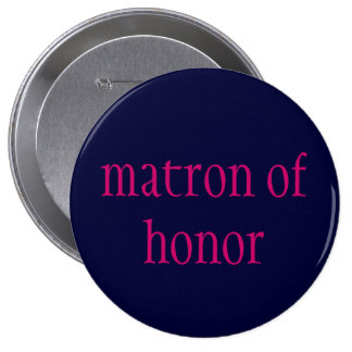 """matron of honor"" button"