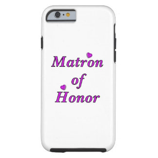 Matron of Honor Simply Love Tough iPhone 6 Case