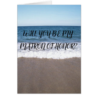 Matron Of Honour For Beach At The Ocean Wedding Card