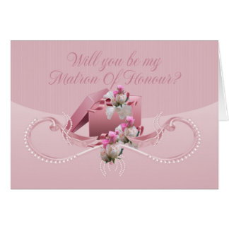 Matron Of Honour - Will You Be My Matron Of Honour Greeting Card