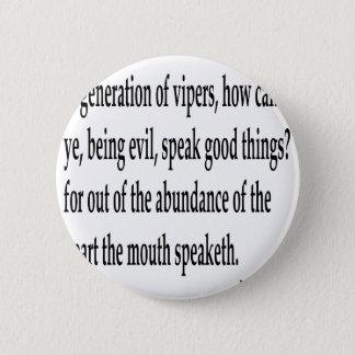 Matt. 12:34,w 6 cm round badge