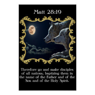 Matt 28:19 Wolves looking into the full moon. Poster