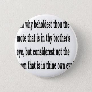 Matt. 7:3,w 6 cm round badge