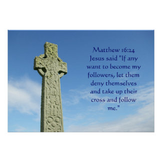 Matthew 16:24 celtic cross poster
