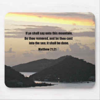 Matthew 21:21 If ye shall say unto this mountain.. Mouse Pad