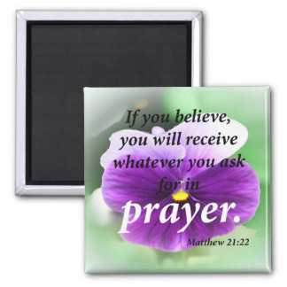 Matthew 21:22 square magnet