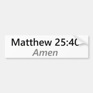 Matthew 25:40 bumper sticker