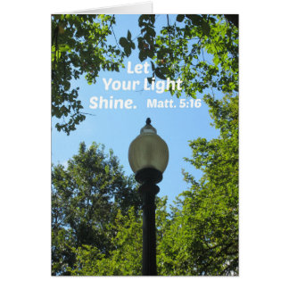 Matthew 5:16 Let your light shine Card